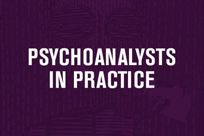 Psychoanalysts in Practice Menu Link